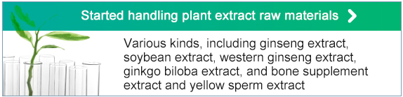 Started handling plant extract raw materials